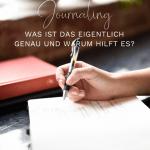 Journaling - was ist das eigentlich genau und warum hilft es?