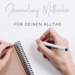 4 Journaling Methoden für deinen Alltag
